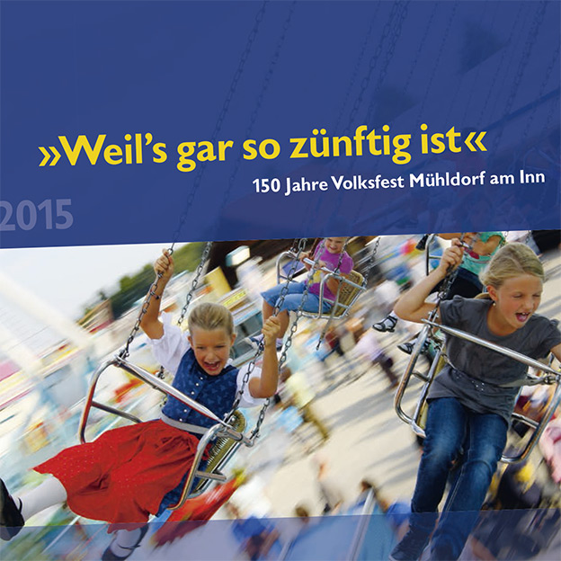Stadt Mühldorf a. Inn »150 Jahre Volksfest Mühldorf a. Inn«