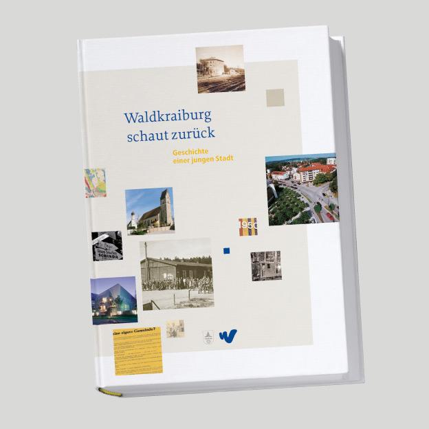 Stadt Waldkraiburg, Bild- und Geschichtsband »Waldkraiburg schaut zurück«